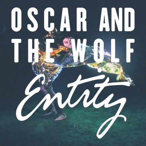Oscar and the Wolf x Ashkan Harati - Entity