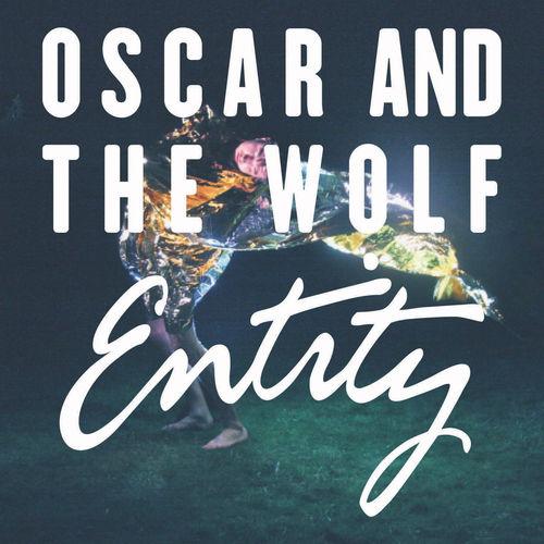 Oscar and the Wolf x Ashkan Harati - Entity