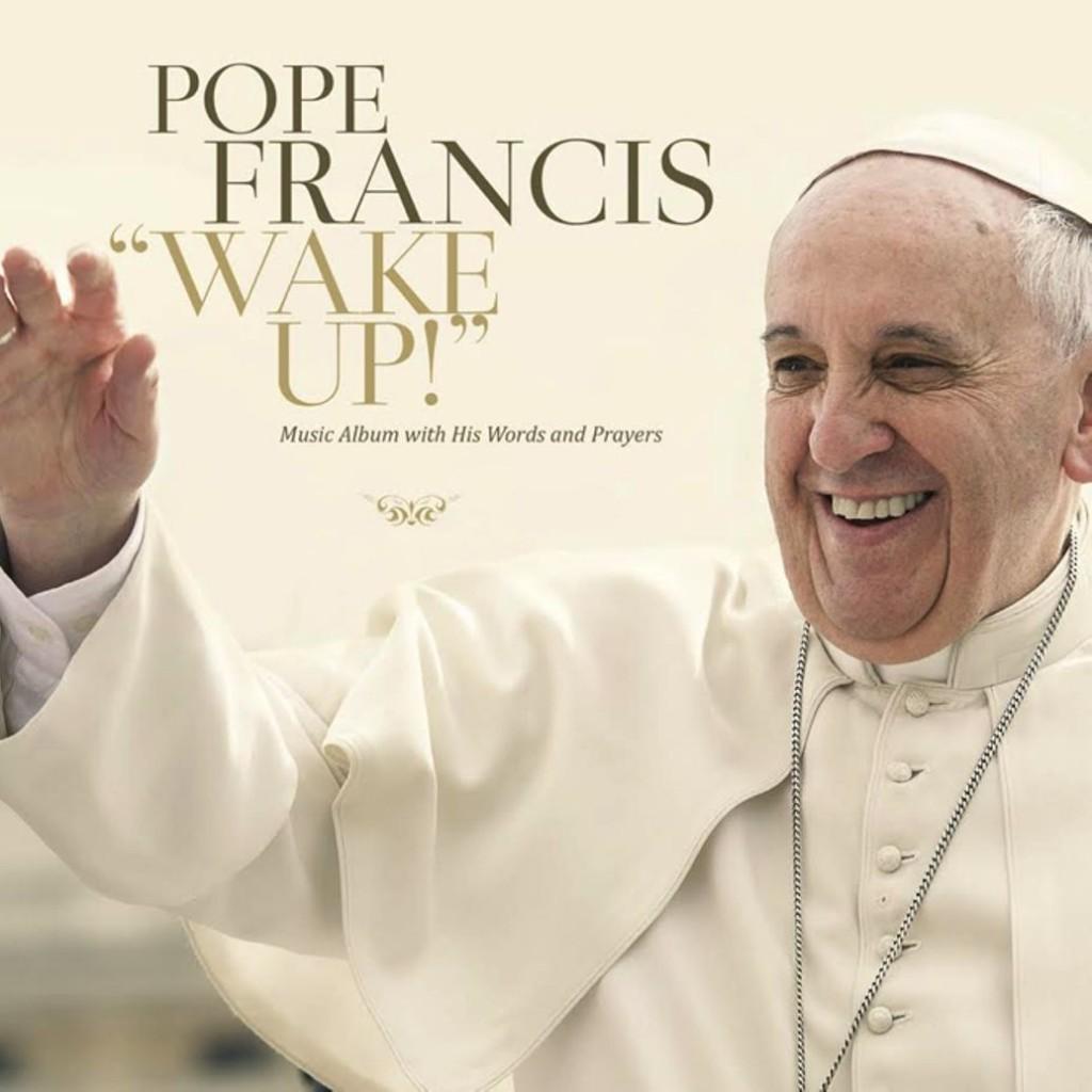 Pope Francis x Patrizio Squeglia - Wake Up !