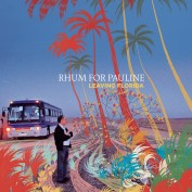 Rhum For Pauline x Gregg Bréhin x Cyril Pedrosa – Leaving Florida