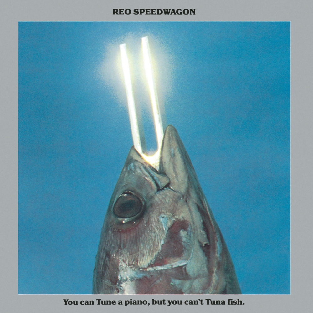 Reo Speedwagon - You Can Tune A Piano But You Cant' Tuna Fish