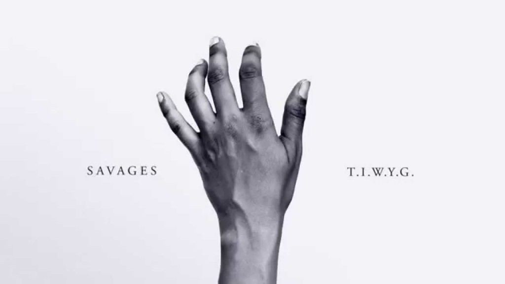 Savages x TIM - T.I.W.Y.G