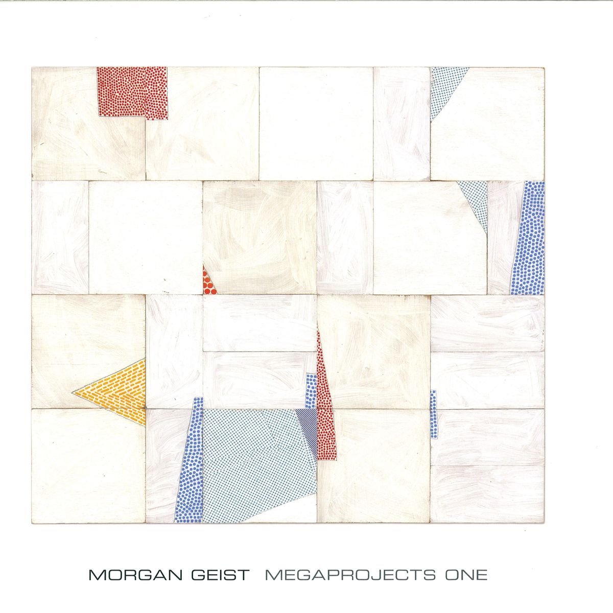 Morgan Geist - Megaprojects One