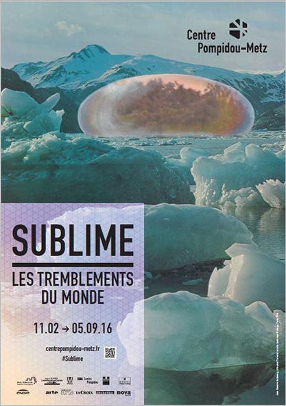 SUBLIME. LES TREMBLEMENTS DU MONDE. Centre Pompidou-Metz, Metz