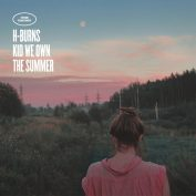 H-Burns x Chevalrex x Brest Brest Brest – Kid We Own The Summer