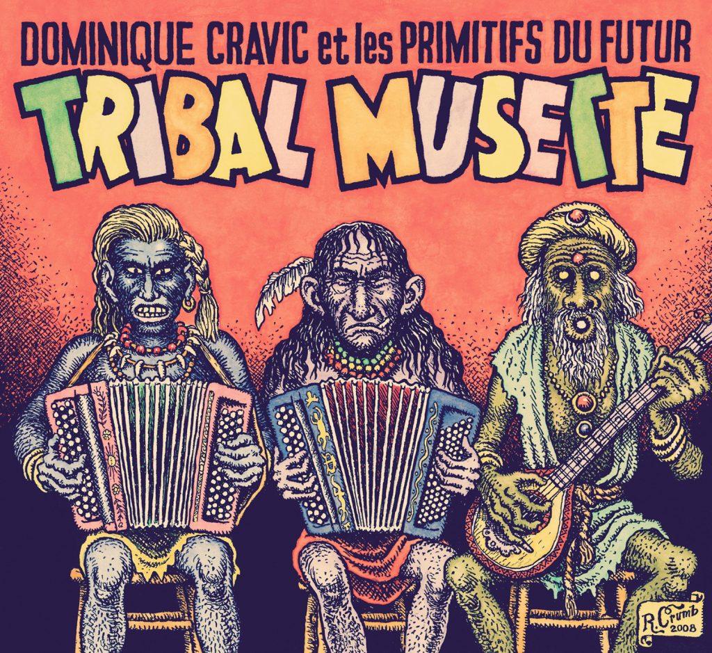 Dominique Cravic et les Primitifs du Futur x Robert Crumb - Tribal musette (2008)