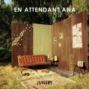 En Attendant Ana — Juillet